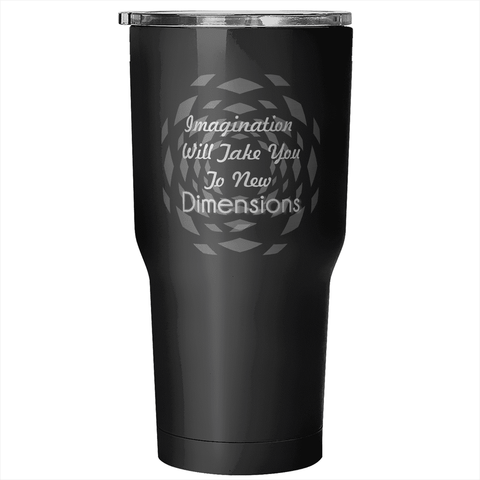 30 Ounce Vacuum Tumbler Imagination Cups - Dimension Dream Seekers