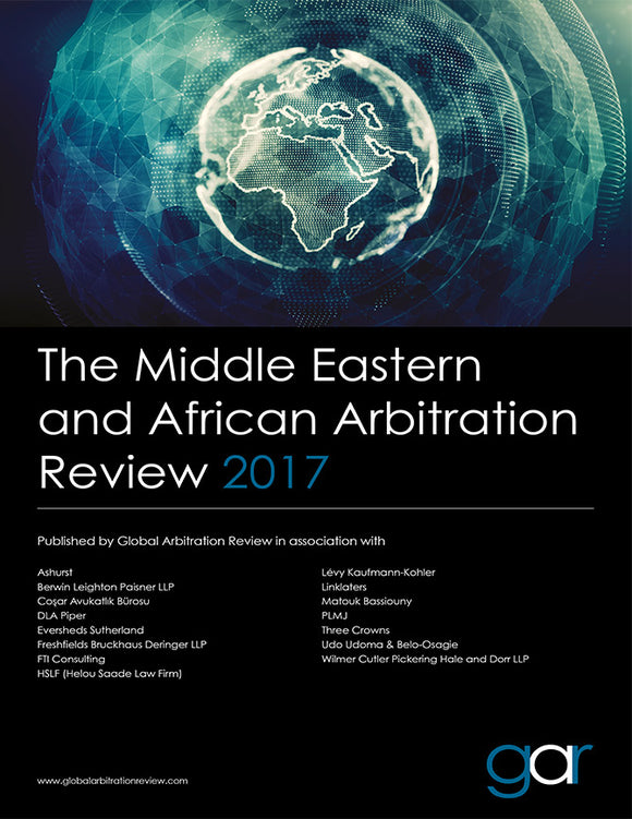 The Middle Eastern and African Arbitration Review 2017