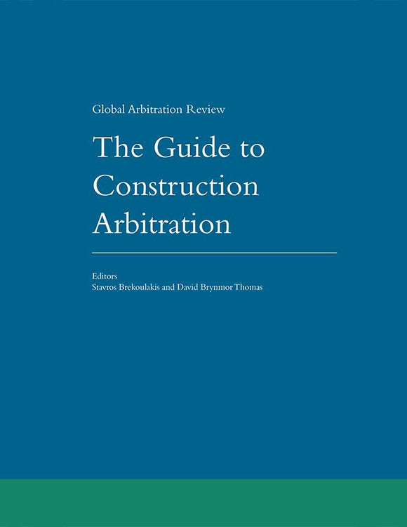 GAR – The Guide to Construction Arbitration 1st & 2nd Edition QMUL Bundle