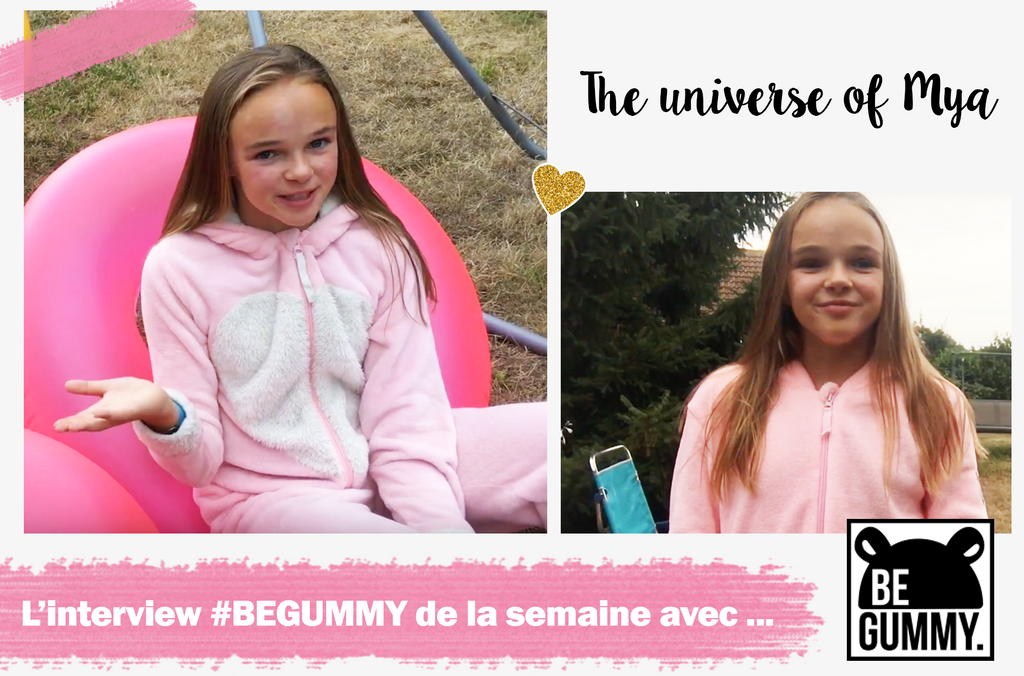 L'interview #BEGUMMY avec... TheUniverseOfMya