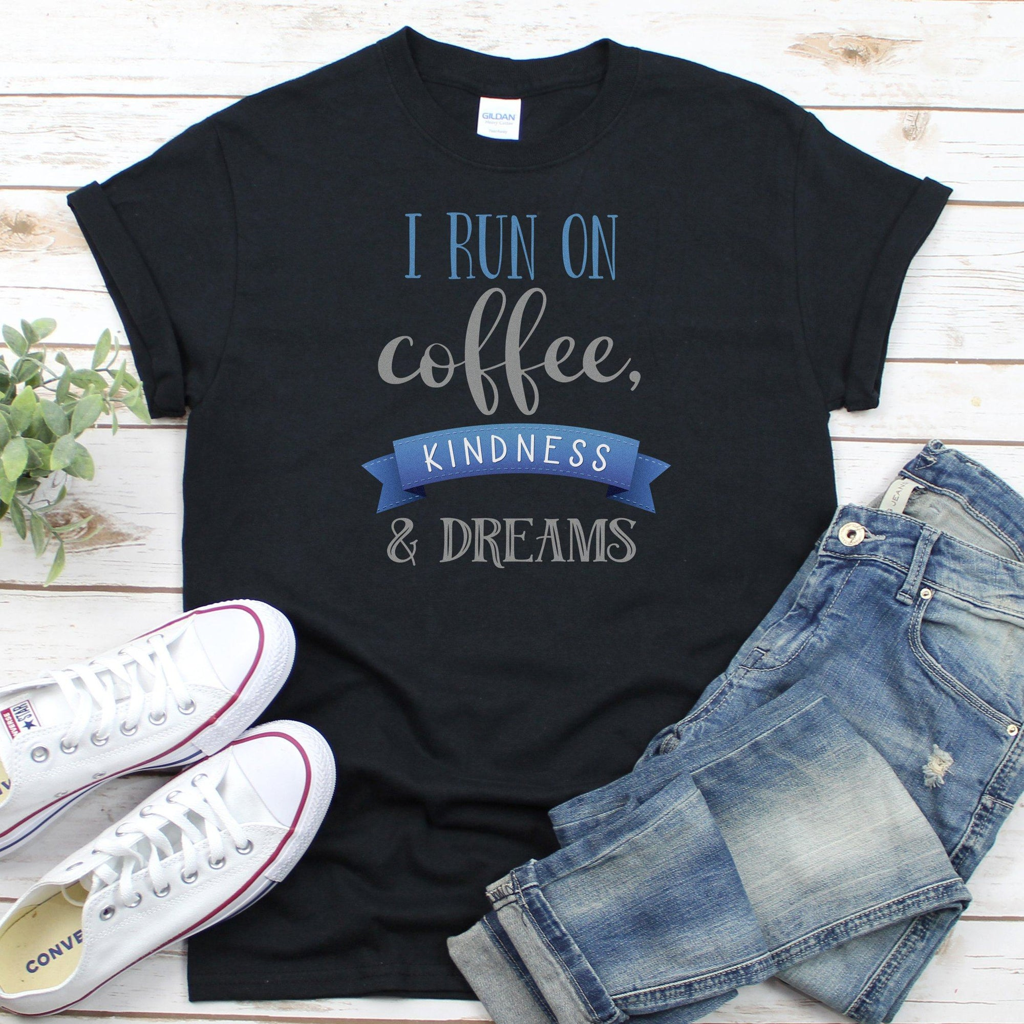 I Run On Coffee Kindness & Dreams • Women's DriFit Athletic Tee