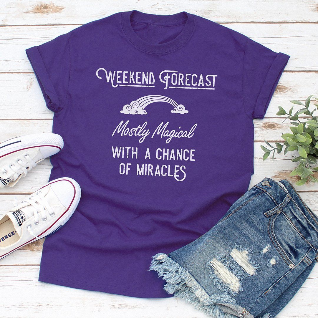 Weekend Forecast: Mostly Magical with a Chance of Miracles • Women's DriFit Tee