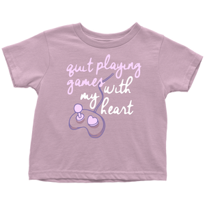 Quit Playing Games With My Heart Pink Toddler Tee
