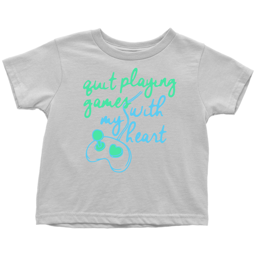 Quit Playing Games With My Heart White Toddler Tee