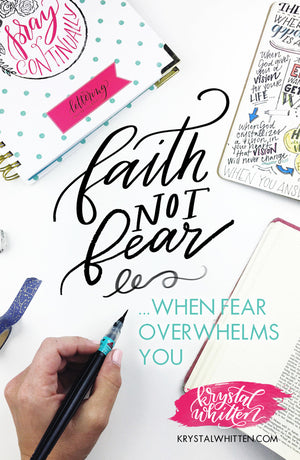Faith Not Fear - when fear threatens to overwhelm you