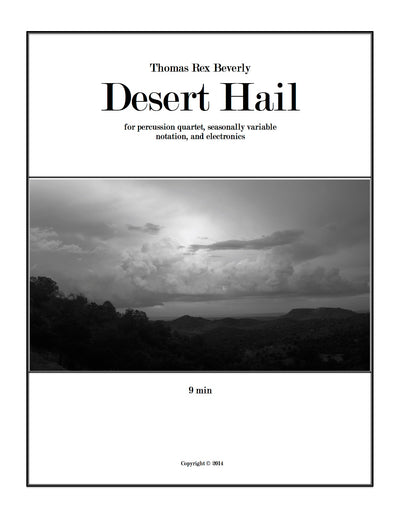 Desert Hail for percussion quartet, seasonal notation, and electronics (2014) - 11'