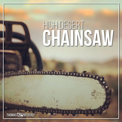 High Desert Chainsaw - Sound Effects Library from Thomas Rex Beverly