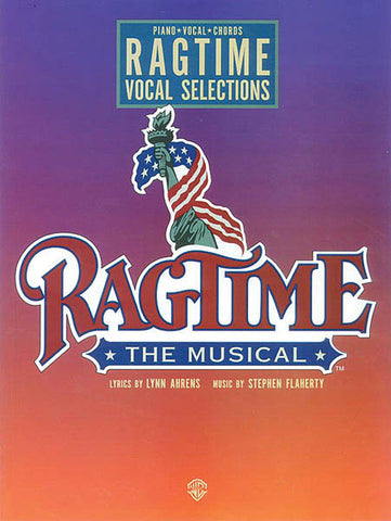 Ahrens and Flaherty – Ragtime – Vocal Selections