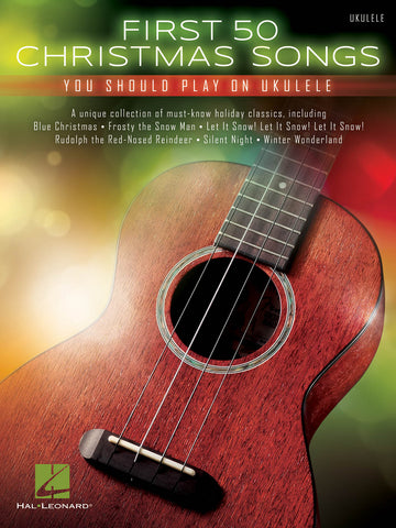 First 50 Christmas Songs You Should Play on Ukulele - Ukulele