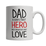 Dad A Son's first hero A Daughters first Love-11oz White Mug-Spyder Deals