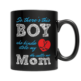 Limited Edition - So, there's this Boy who kinda stole my heart, he calls me Mom ( Hockey)-11oz Black Mug-Spyder Deals