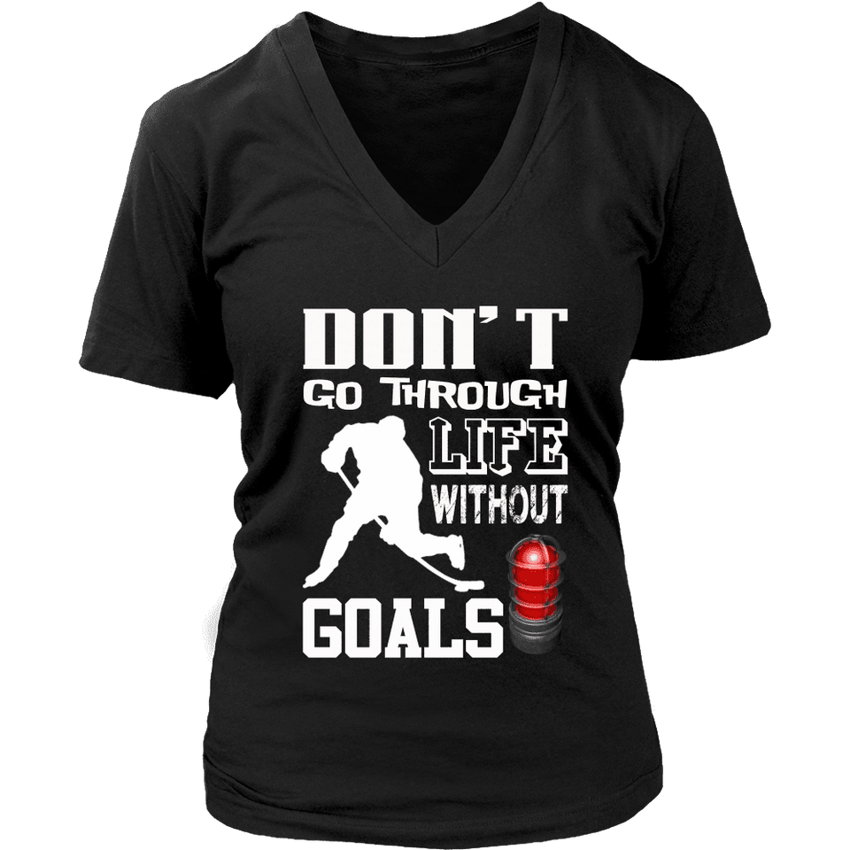 Hockey Shirt - Don't Go Through Life Without Goals-T-shirt-Spyder Deals