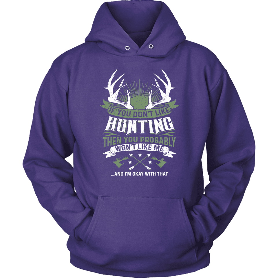 Hunting Hoodie - If You Don't Like Hunting