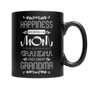 Limited Edition - Happiness Is Being A Mom, Grandma, And A Great Grandma-11oz Black Mug-Spyder Deals