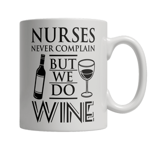 Limited Edition -Nurses Never Complain But We Dd Wine-Drinkwear-Spyder Deals