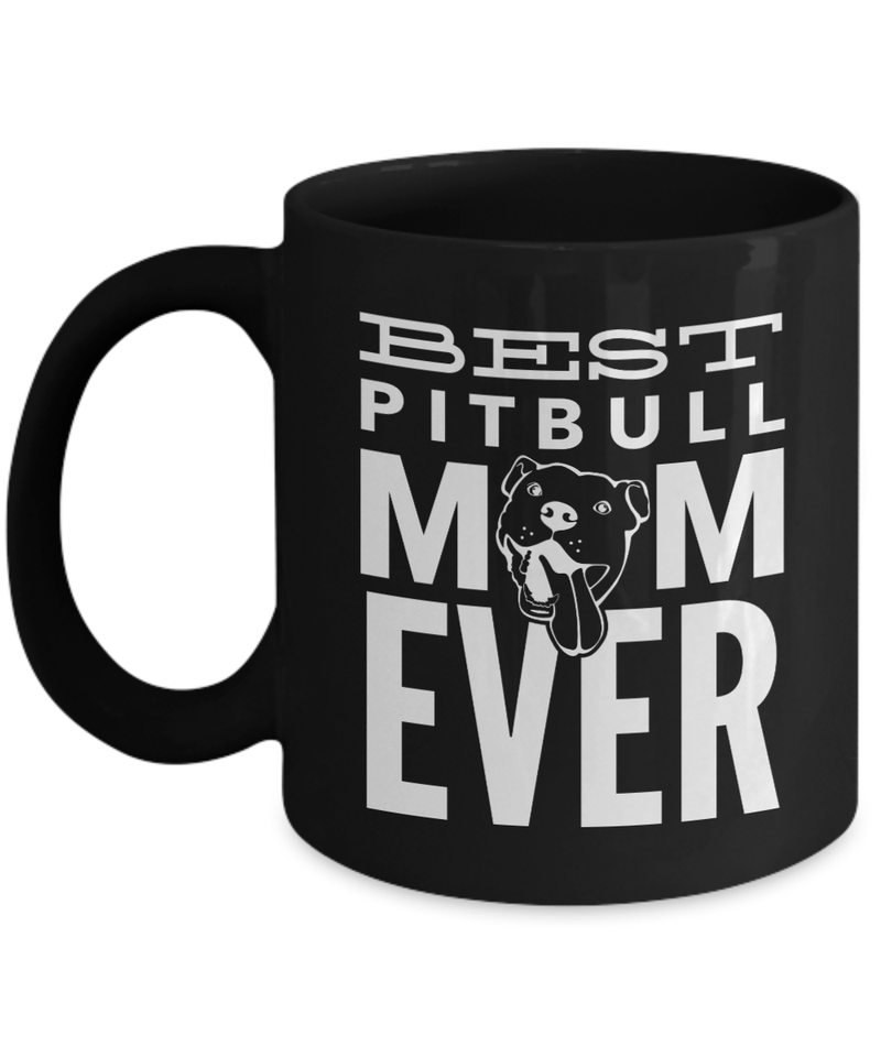 Pit Bull Mug | Black - Best Pitbull Mom Ever