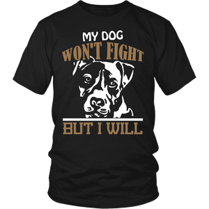 Pitbull Shirt - My Dog Won't Fight But I Will-T-shirt-Spyder Deals