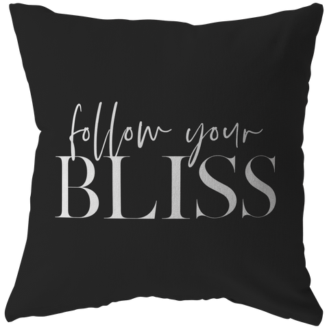 Follow Your Bliss | Pillow [Black Edition]
