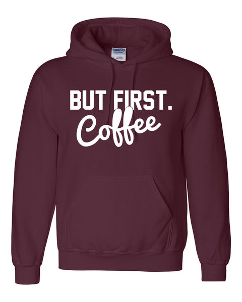 But first coffee Hoodie