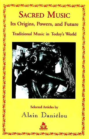Sacred Music: Its Origins, Powers, and Future - Traditional Music in Today's World (Paperback) - Devshoppe