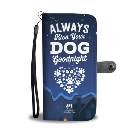 Wallet Case - Always Kiss Your Dog Phone Case - IPhone
