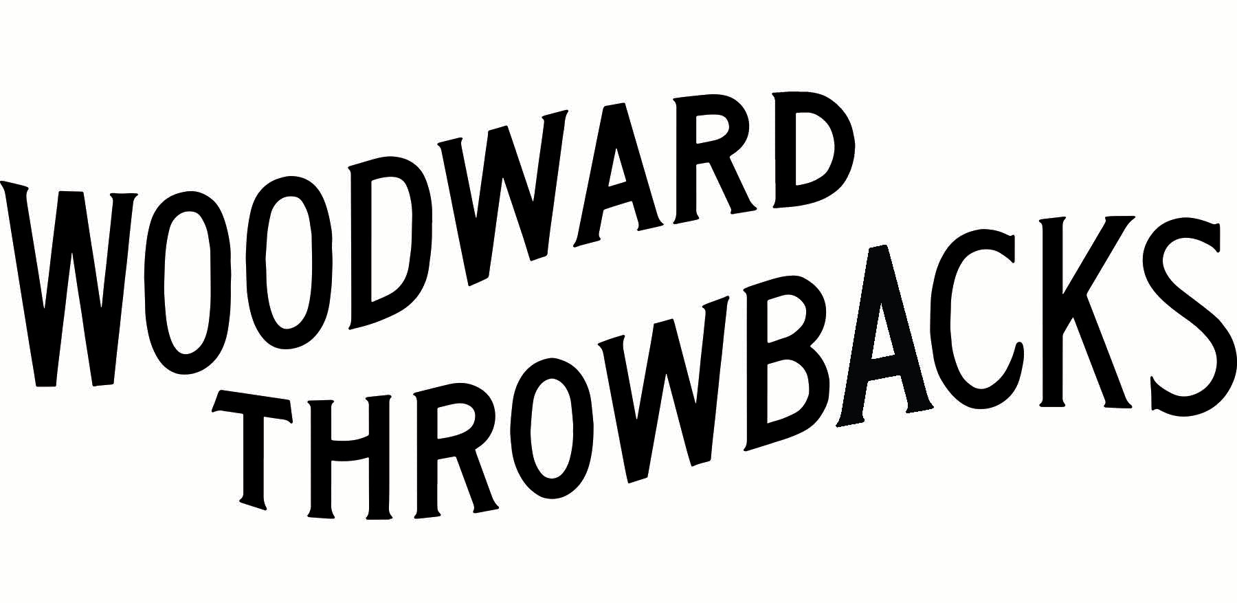 Woodward Throwbacks