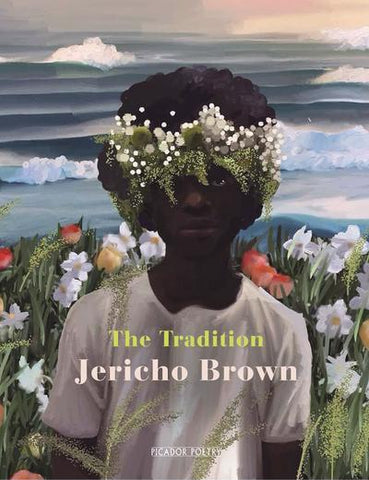The Tradition by Jericho Brown <br><b>PBS Autumn Choice 2019</b>