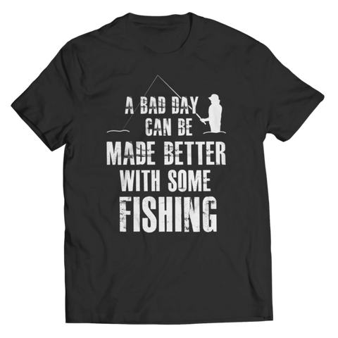 """A Bad Day Can Be Made Better With Some Fishing"" Unisex Black T Shirt"