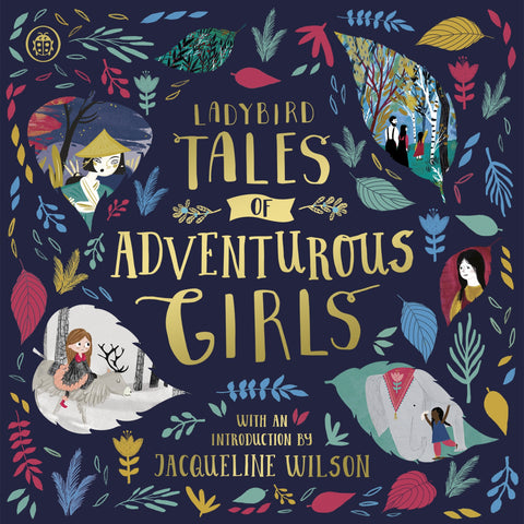 Ladybird Tales of Adventurous Girls : With an Introduction From Jacqueline Wilson
