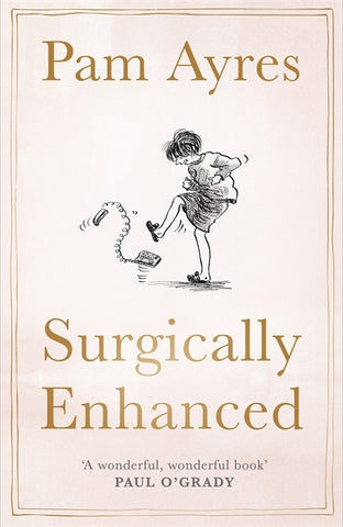 Surgically Enhanced : Gift Edition by Pam Ayres