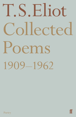 T.S. Eliot: Collected Poems 1909-1962
