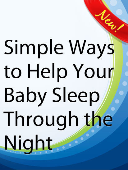 Simple Ways to Help Your Baby Sleep Through the Night  PLR Ebook