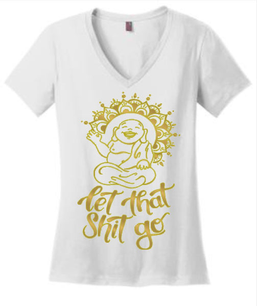 Let That Shit Go Buddha Tee or Tank