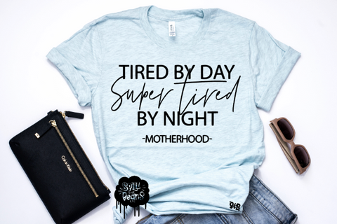 Tired by Day Super Tired by Night Adult Tee or Tank