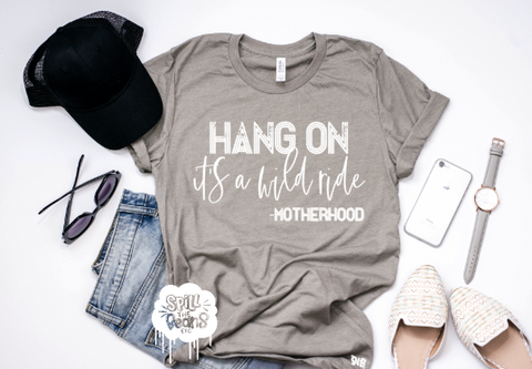 Hang on it's a wild ride -Motherhood Adult Tee or Tank