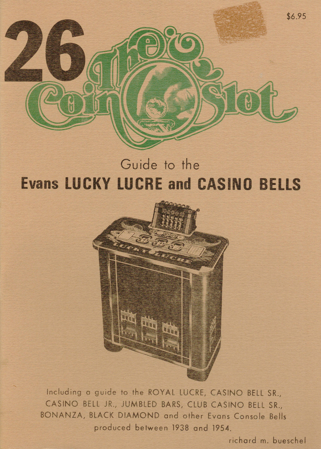 Coin Slot #26. Guide to the Evans Lucky Lucre and Casino Bells