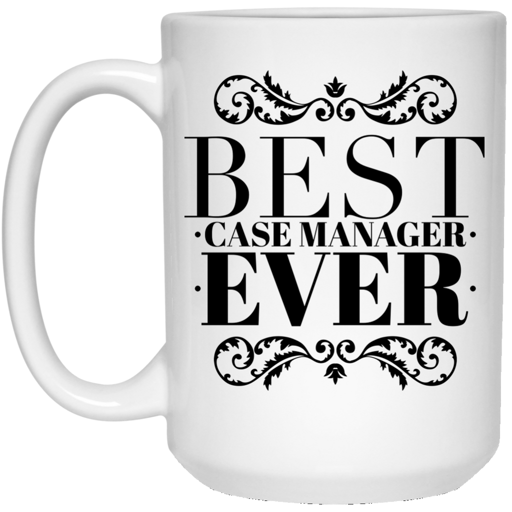 Best Case Manager Ever 15 oz. Mug