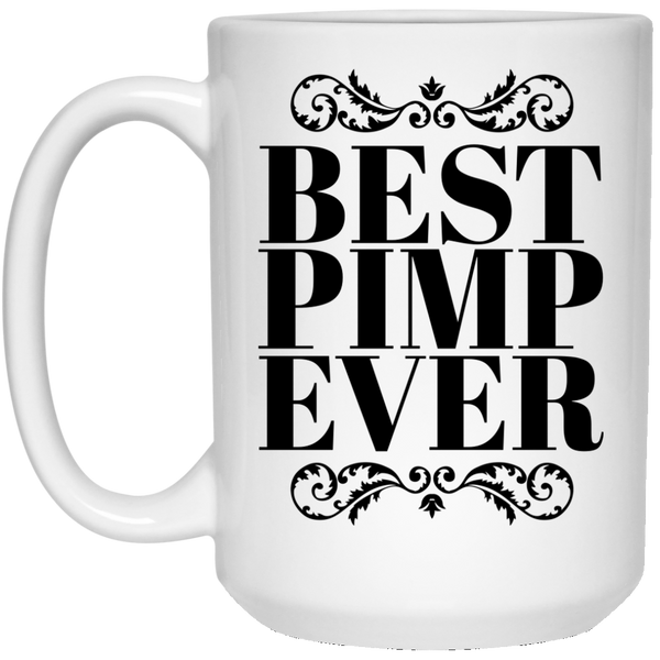 Best Pimp Ever 15 oz. Mug