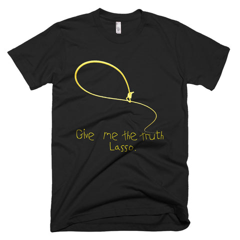"""Give me the truth Lasso."" Exclusive Nicknickers t-shirt"