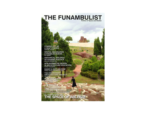 The Funambulist #19 - The Space of Ableism