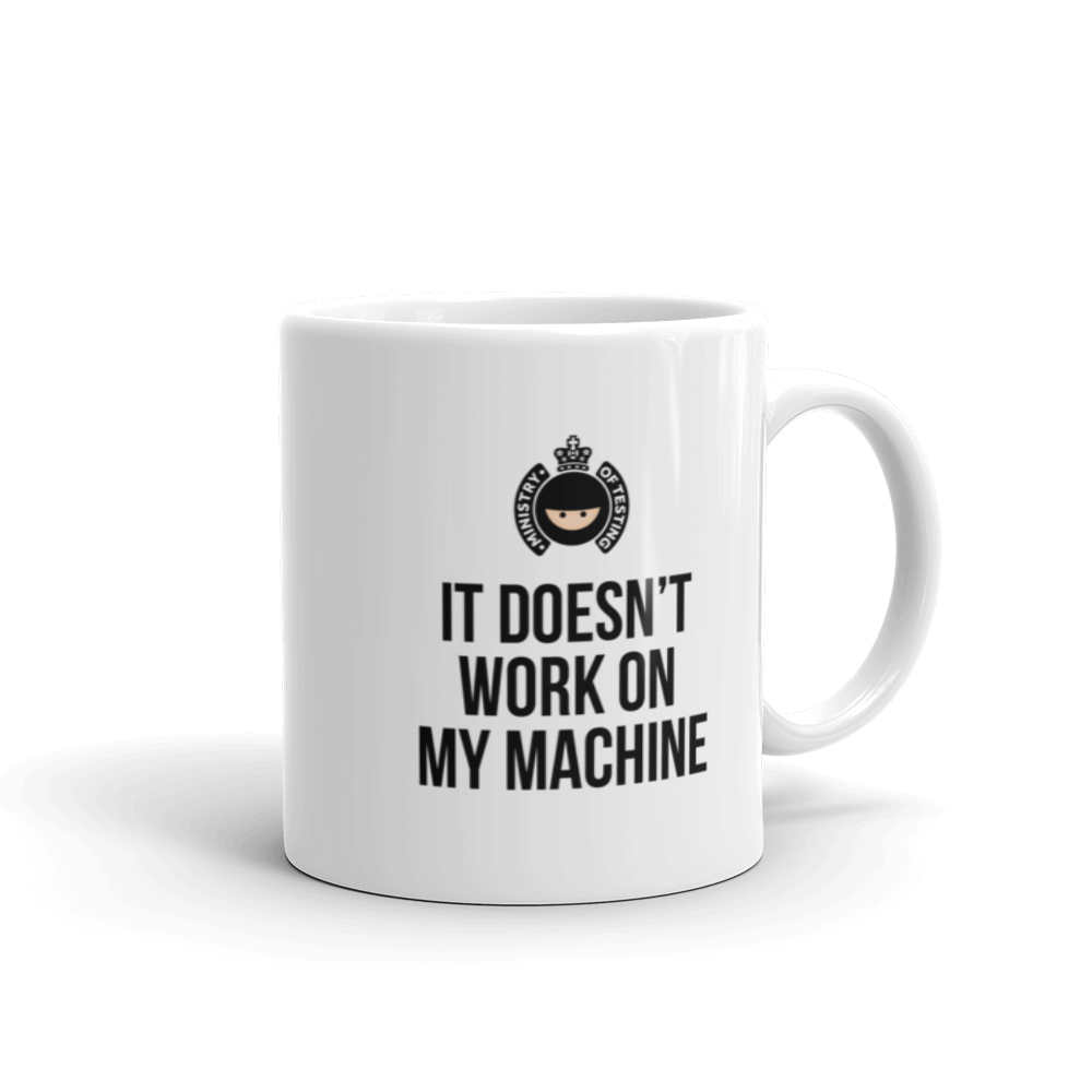 It Doesn't Work On My Machine Mug