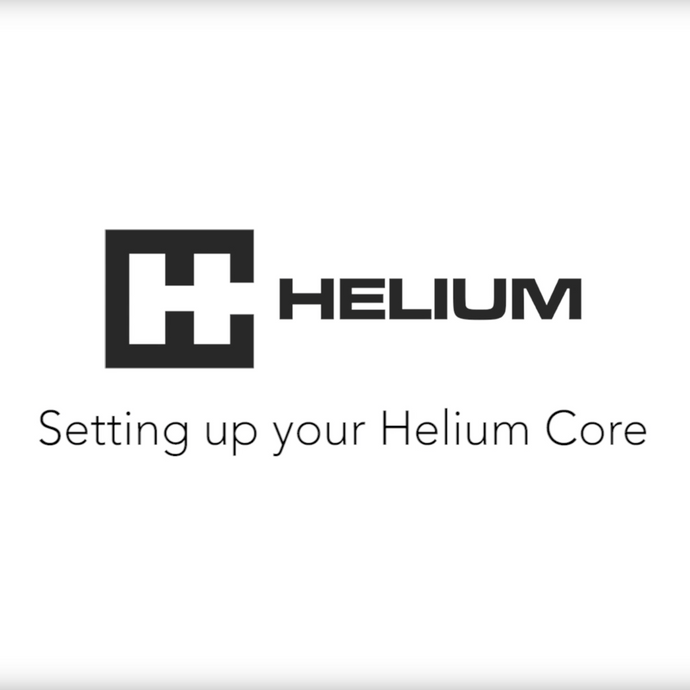 Setting up the Helium Core