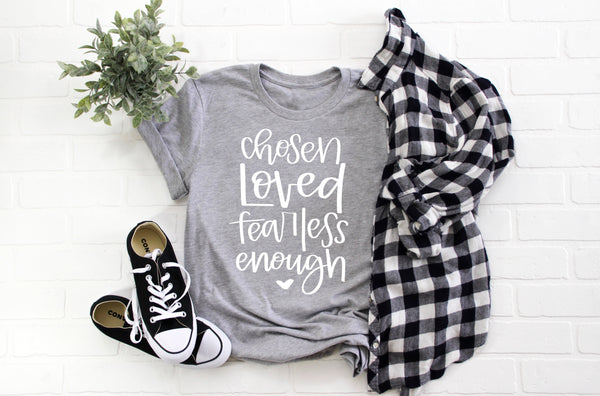 chosen loved fearless enough grey tee www.karlastorey.com