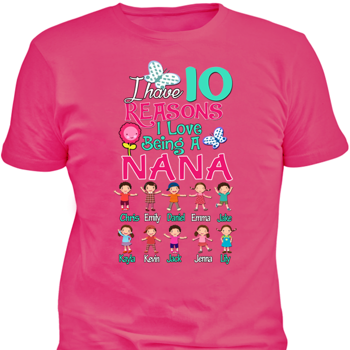 I Have 10 Reasons I love Being A Nana Tshirt