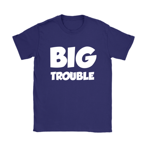 Womens T-Shirt - Big/Little Trouble - White Text