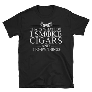 I Smoke Cigars And I Know Things T-Shirt, Cigar Lover Gift