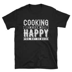 Cooking Makes Me Happy Shirt