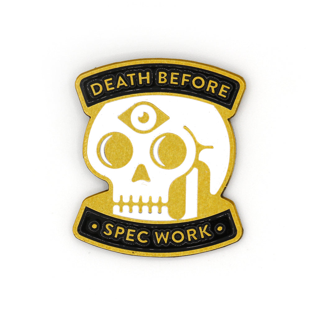 Death Before Spec Work (Third-Eye Variant)