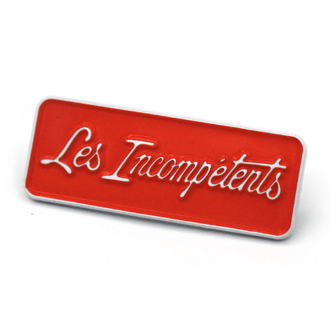 Les Incompetents Pin