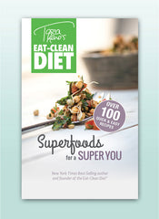 Tosca Reno's Eat Clean Diet® Superfoods for a Super You